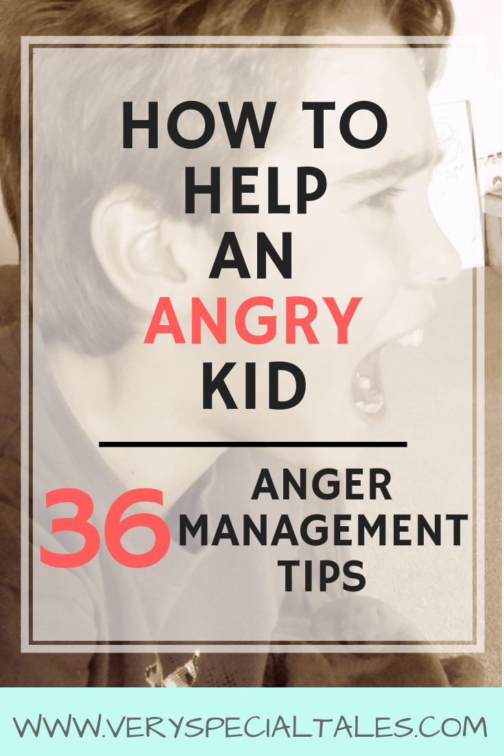 Anger Management for Kids_ 36 Must-Try Tips to Help an Angry Child