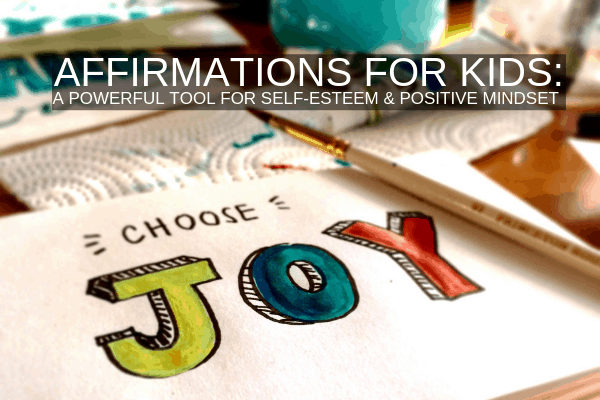 Positive Affirmations for Kids and Anxiety