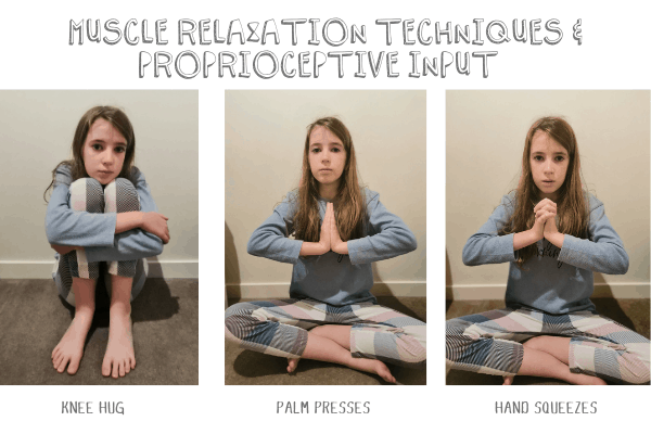 EXAMPLES OF MUSCLE RELAXATION TECHNIQUES AND PROPIOCEPTIVE INPUT_KNEE HUG_PALM PRESSES_HAND SQUEEZE